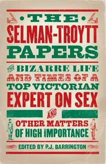The Selman-Troytt Papers, edited by P J Barrington